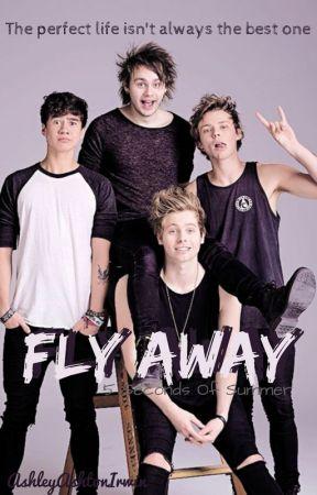 Fly Away || 5 Seconds Of Summer by AshleyAshtonIrwin