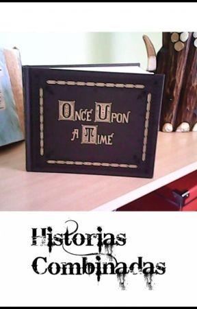 Historias Combinadas by LectoraHistorias