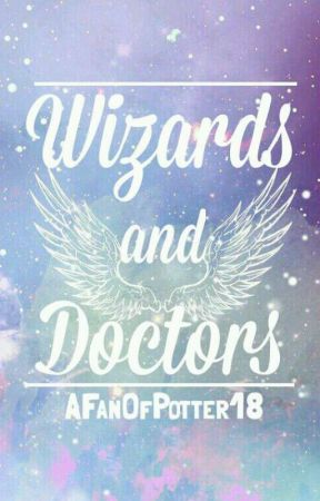 Wizards and Doctors by AFanOfPotter18