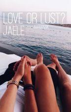 Love or Lust? // Jaele by jariak