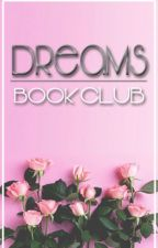 Dreams BOOK CLUB (OPENXACTIVE) by Dreams_BookClub