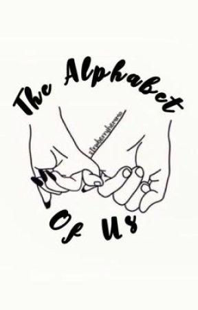 The Alphabet of Us by strwberryhemmo