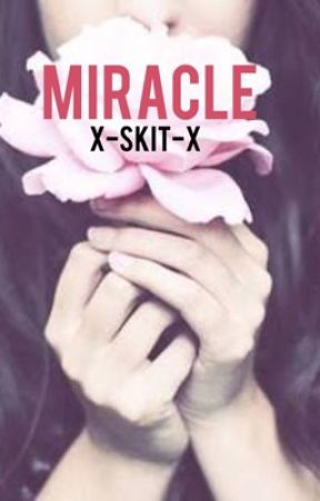 Miracle  by x-Skit-x