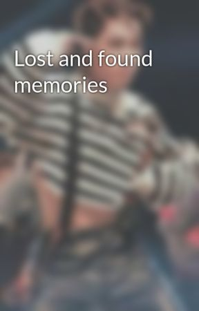 Lost and found memories by dckinsly