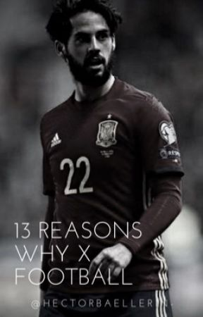 13 reasons why x football  by hectorbaellerin-