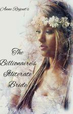 The Billionaire's Illiterate BRIDE | √ (Under Editing) by AnneRajput