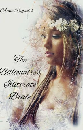The Billionaire's Illiterate BRIDE | √ by adorablekomal