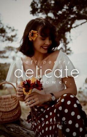 Delicate  by wallflower_r