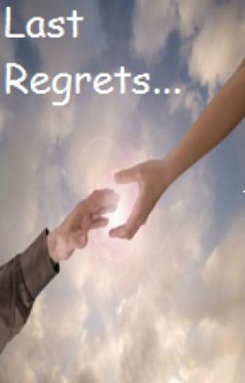 Last Regrets... (One Direction FanFiction)(Co-Authored by steflovesstyles)