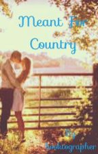 Meant For Country by booktographer
