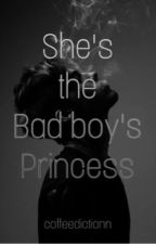 She's The Bad boy's Princess by sweetpoutylips18