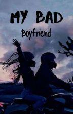 My Bad Boy Friend (END) by vadillapp25