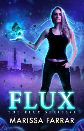Flux (The Flux Series Book One) by Marissafarrar