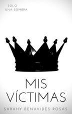Mis Víctimas #2 by SarahyBenavidesRosas