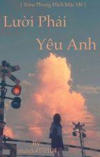 Lười phải yêu anh [ Edit ] by maiido