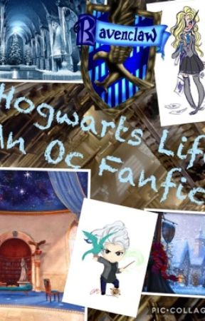 Hogwarts Life- An Oc Fanfic by Ravenclawgirl01