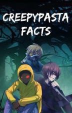 CreepyPasta FACTS by Diwi_Tomlinson