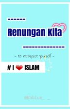 Renungan Kita (To introspect yourself) by Bbblue__