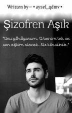 Şizofren Aşık by aysel_qdmv