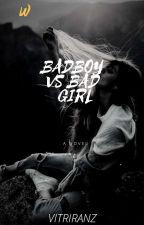 BAD BOY VS BAD GIRL by vitriranz