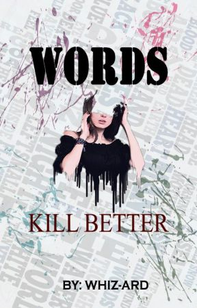 Words Kill Better by whiz-ard