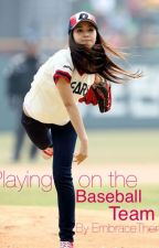 Playing on the baseball team by embracethem