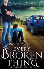 Every Broken Thing (Completed) by NikoleKnight