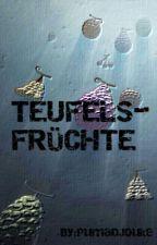 TEUFELSFRÜCHTE  by PumaDJouke