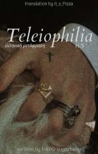 Teleiophilia H.S (Μετάφραση) by it_s_Pizza