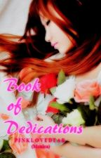 ♥Book of Dedications♥ by pinklovedear