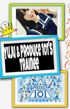 Yuju & Produce 101's Story by univerchals