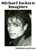 MJ Imagines by WithTheEyesOfDesire