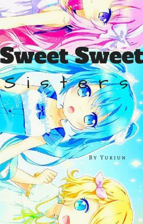 Sweet Sweet Sisters by Yuriun