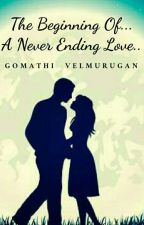 The Beginning of... A Never Ending Love.. by Ashwini1321