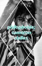 ❁ philophobia ≫ cameron dallas ❁ by hollistergal124