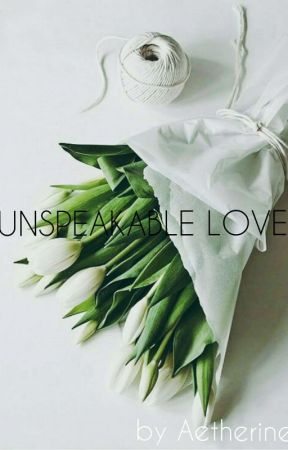 Unspeakable Love by Aetherine
