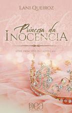 PRINCESA DA INOCÊNCIA by Laniqueiroz