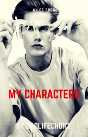 my characters - an oc book by badlifechoice