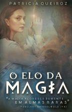 O Elo da Magia by patty_queiiroz