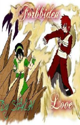 Forbbiden Love (Gaara and Toph Love Story) ON HOLD