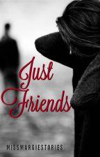 Just Friends by MissMargieStories