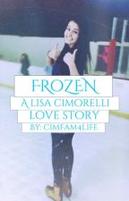Frozen (A Lisa Cimorelli Love Story) by cimfam4life