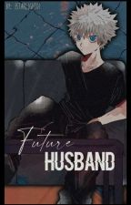 Future Husband ∞ Killua|Completed by _starlight07