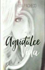 Agridulce vida by Shisuku-Yamanaka