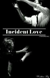 Incident Love by hanniebaekkie