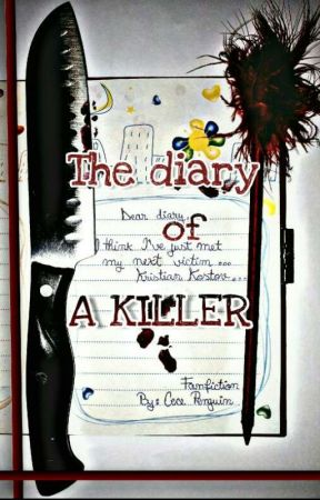 The Diary of A KILLER by CecePenguin