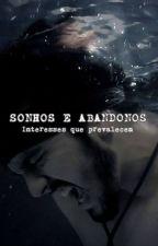 Sonhos e Abandonos by CDS1303