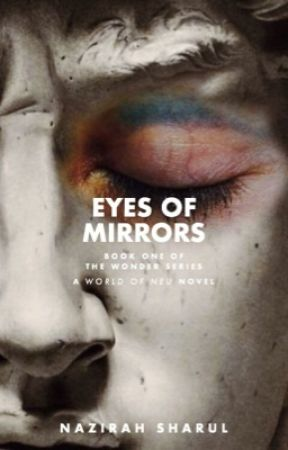 Eyes of Mirrors 「#Wattys2017」 by zistra