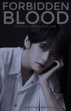 Forbidden Blood (Taehyung - BTS) by Flyaway_from_here