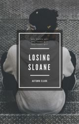Losing Sloane by AutumnEleanore